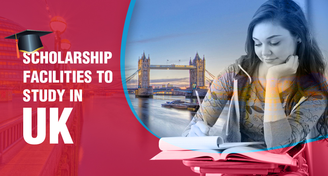Scholarship facilities to study in UK