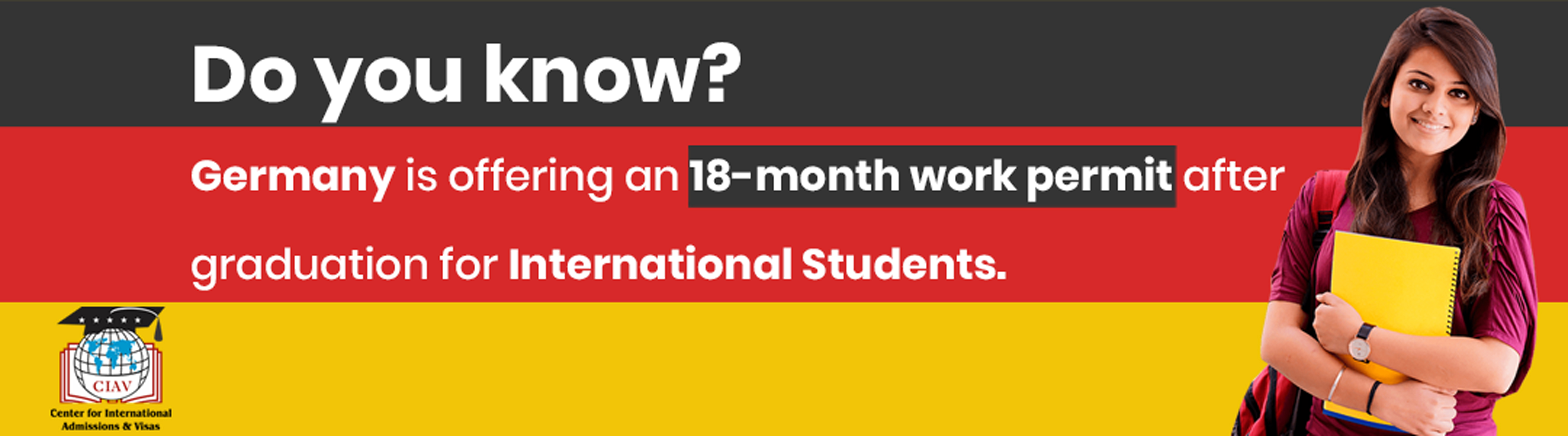 Germany is offering an 18-month work permit after graduation for International Students.
